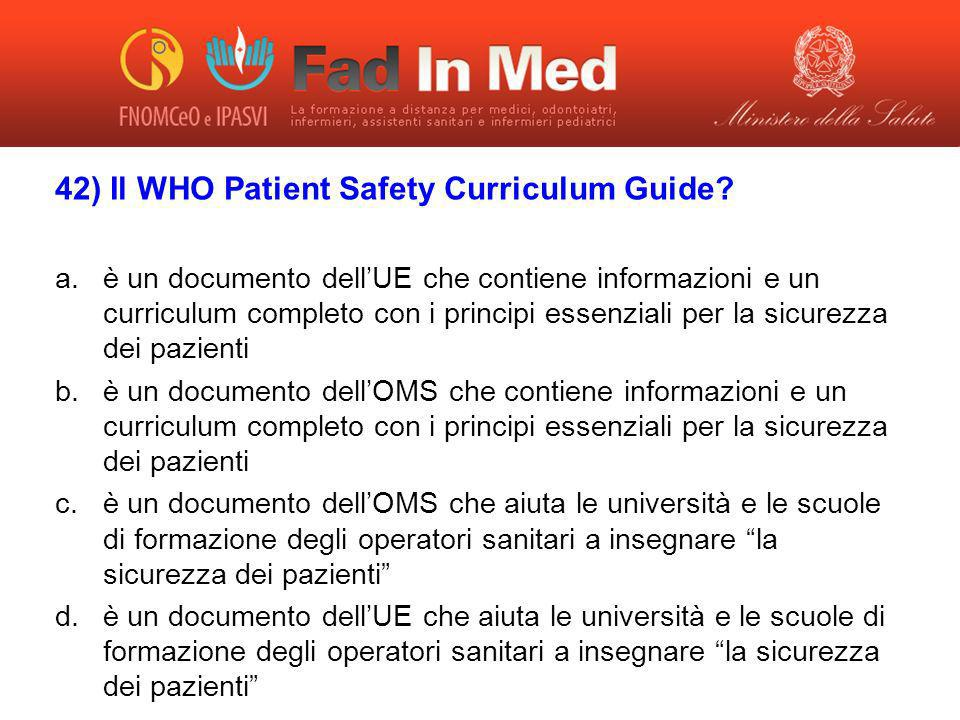 42) Il WHO Patient Safety Curriculum Guide.
