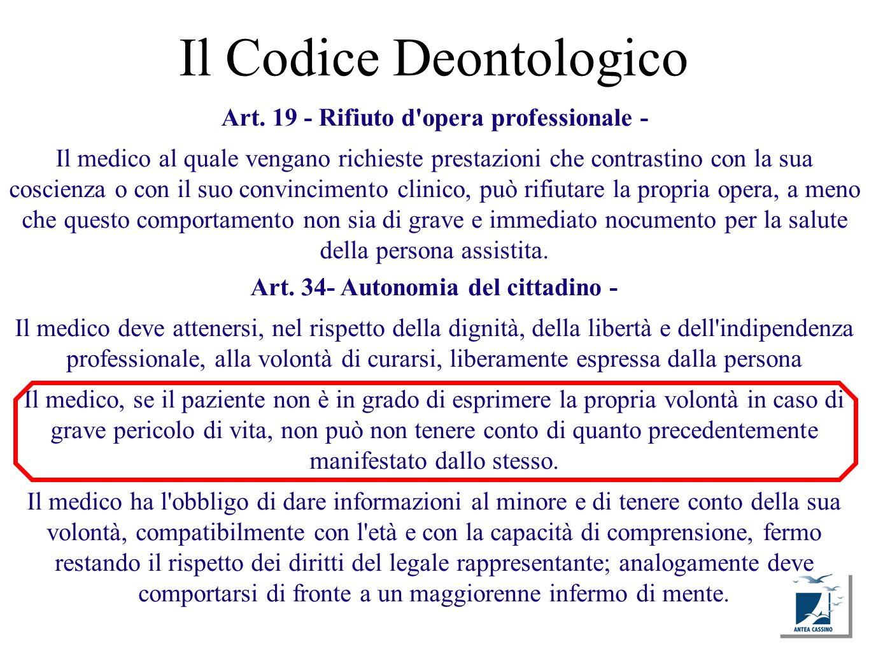 Il Codice Deontologico Art. 34- Autonomia del cittadino - Il medico deve attenersi, nel rispetto della dignità, della libertà e dell'indipendenza prof
