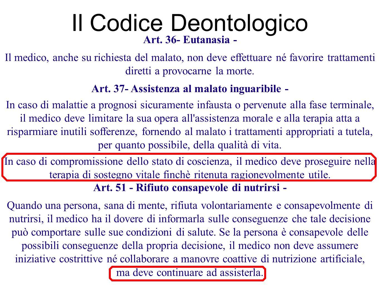Art. 51 - Rifiuto consapevole di nutrirsi - Quando una persona, sana di mente, rifiuta volontariamente e consapevolmente di nutrirsi, il medico ha il