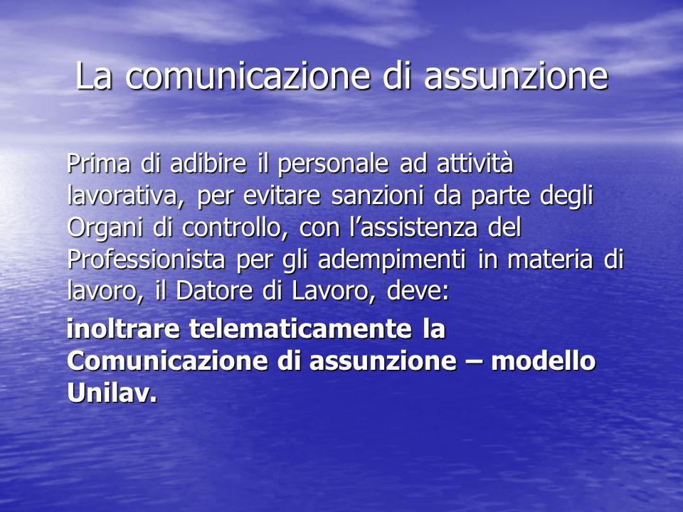 La comunicazione di assunzione Prima di adibire il personale ad attività lavorativa, per evitare sanzioni da parte degli Organi di controllo, con lass
