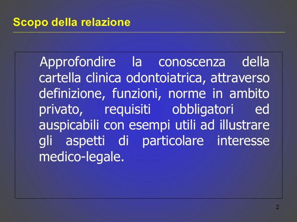 Approfondire la conoscenza della cartella clinica odontoiatrica, attraverso definizione, funzioni, norme in ambito privato, requisiti obbligatori ed a