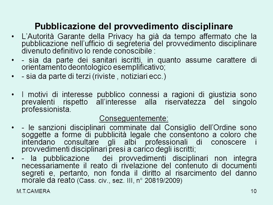 Pubblicazione del provvedimento disciplinare LAutorità Garante della Privacy ha già da tempo affermato che la pubblicazione nellufficio di segreteria