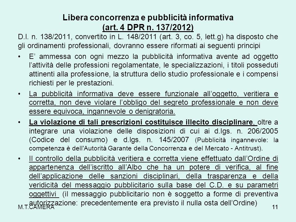 M.T.CAMERA Libera concorrenza e pubblicità informativa (art. 4 DPR n. 137/2012) D.l. n. 138/2011, convertito in L. 148/2011 (art. 3, co. 5, lett.g) ha