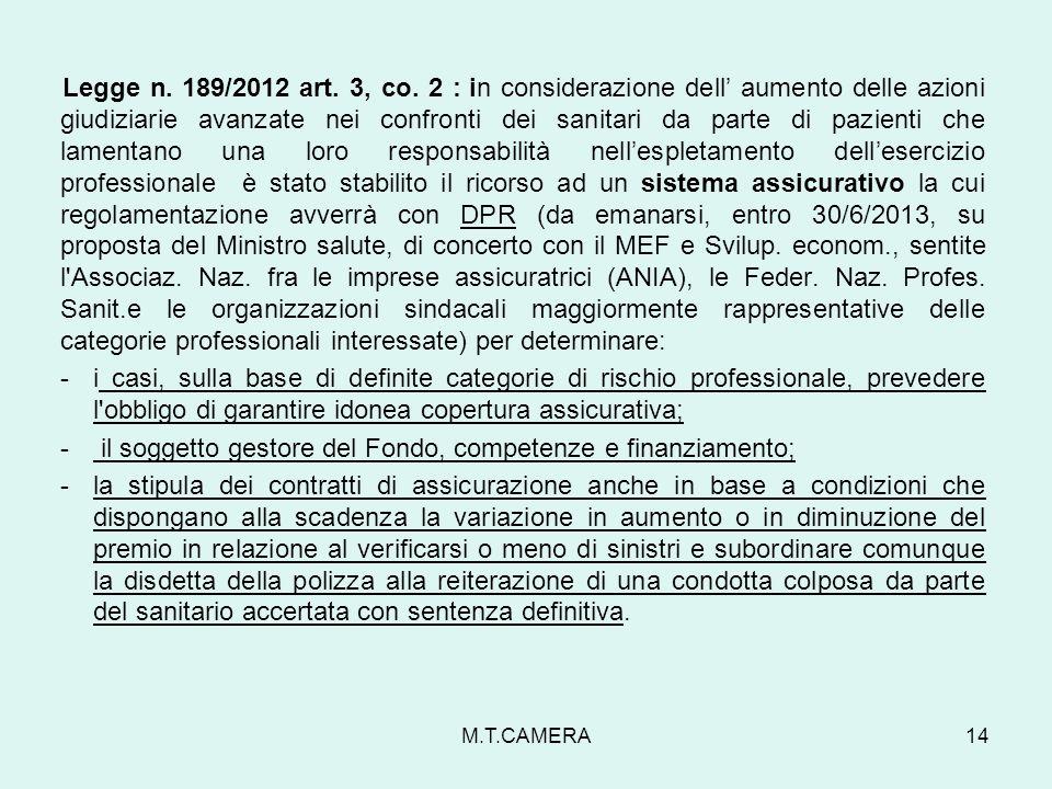 Legge n. 189/2012 art. 3, co. 2 : in considerazione dell aumento delle azioni giudiziarie avanzate nei confronti dei sanitari da parte di pazienti che