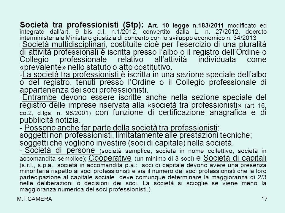 M.T.CAMERA Società tra professionisti (Stp): Art. 10 legge n.183/2011 modificato ed integrato dall'art. 9 bis d.l. n.1/2012, convertito dalla L. n. 27
