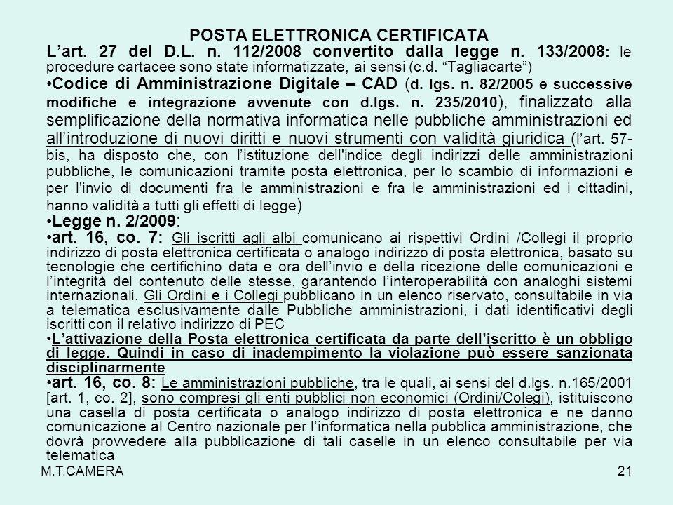 M.T.CAMERA POSTA ELETTRONICA CERTIFICATA Lart. 27 del D.L. n. 112/2008 convertito dalla legge n. 133/2008 : le procedure cartacee sono state informati