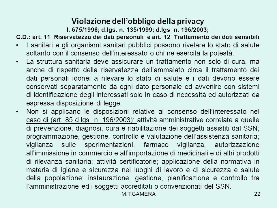 Violazione dellobbligo della privacy l. 675/1996; d.lgs. n. 135/1999; d.lgs n. 196/2003; C.D.: art. 11 Riservatezza dei dati personali e art. 12 Tratt