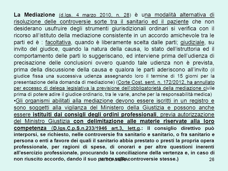 La Mediazione (d.lgs. 4 marzo 2010, n. 28) è una modalità alternativa di risoluzione delle controversie sorte tra il sanitario ed il paziente che non