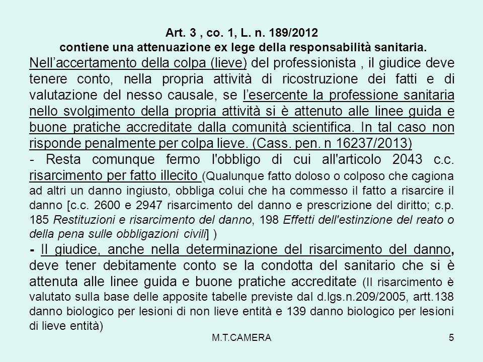 Art. 3, co. 1, L. n. 189/2012 contiene una attenuazione ex lege della responsabilità sanitaria. Nellaccertamento della colpa (lieve) del professionist