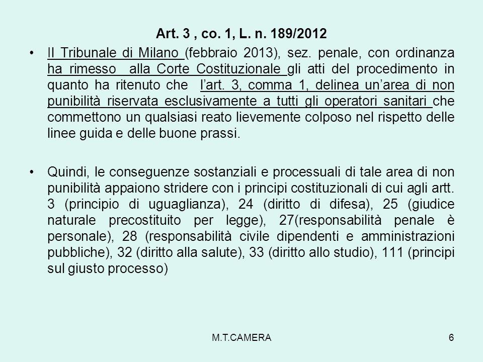 Art. 3, co. 1, L. n. 189/2012 Il Tribunale di Milano (febbraio 2013), sez. penale, con ordinanza ha rimesso alla Corte Costituzionale gli atti del pro