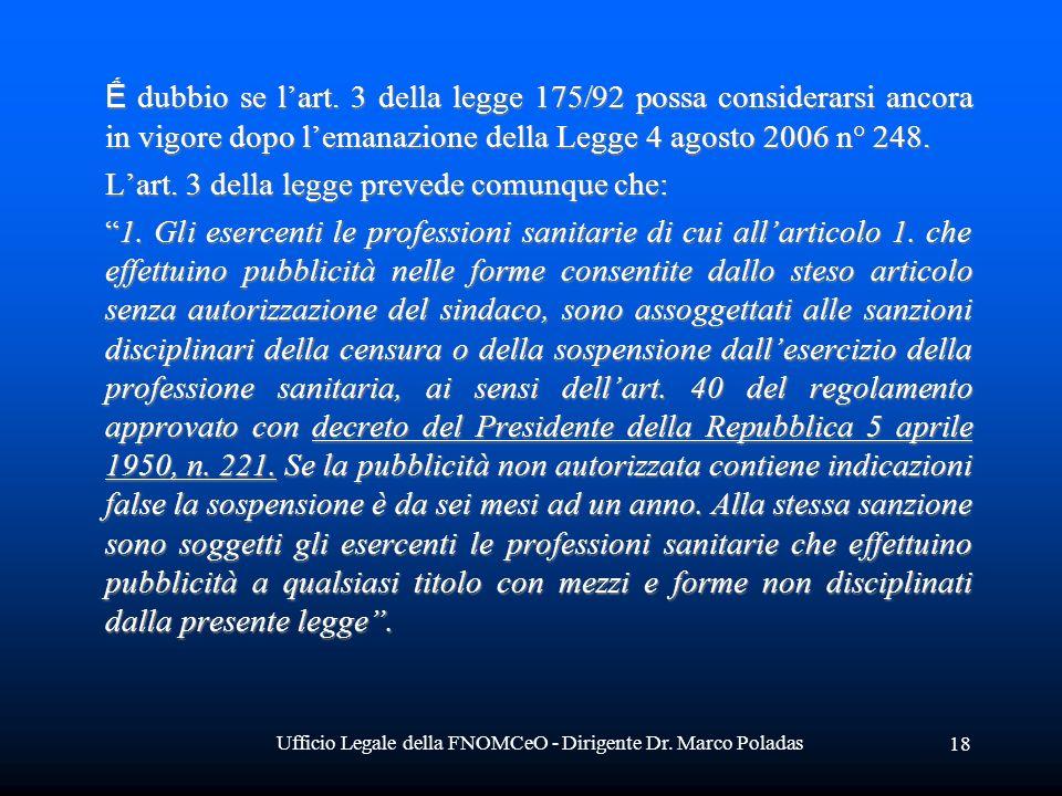 Ufficio Legale della FNOMCeO - Dirigente Dr. Marco Poladas 18 dubbio se lart. 3 della legge 175/92 possa considerarsi ancora in vigore dopo lemanazion
