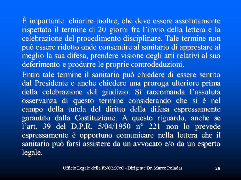Ufficio Legale della FNOMCeO - Dirigente Dr. Marco Poladas 28 È importante chiarire inoltre, che deve essere assolutamente rispettato il termine di 20