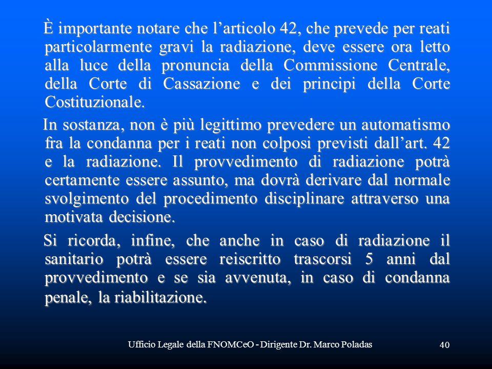 Ufficio Legale della FNOMCeO - Dirigente Dr. Marco Poladas 40 È importante notare che larticolo 42, che prevede per reati particolarmente gravi la rad