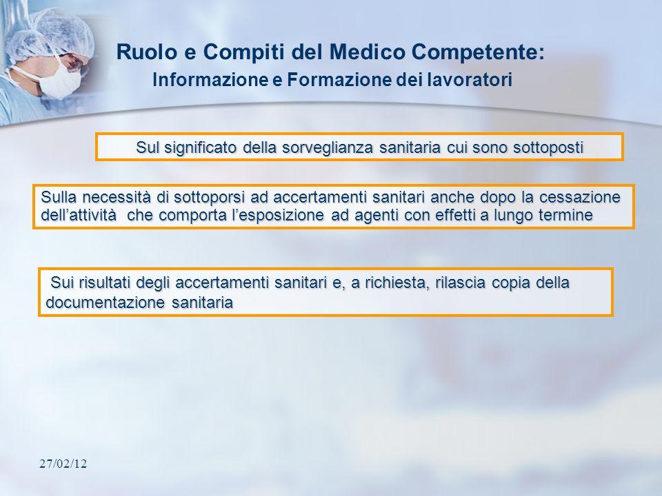 27/02/12 Ruolo e Compiti del Medico Competente: Informazione e Formazione dei lavoratori Sul significato della sorveglianza sanitaria cui sono sottopo