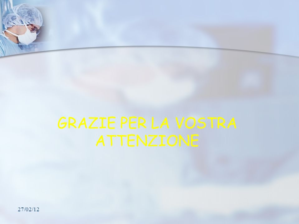 27/02/12 GRAZIE PER LA VOSTRA ATTENZIONE