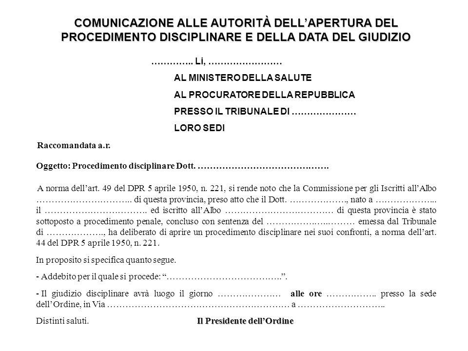 COMUNICAZIONE ALLE AUTORITÀ DELLAPERTURA DEL PROCEDIMENTO DISCIPLINARE E DELLA DATA DEL GIUDIZIO …………..