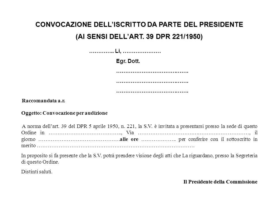 CONVOCAZIONE DELLISCRITTO DA PARTE DEL PRESIDENTE (AI SENSI DELLART.