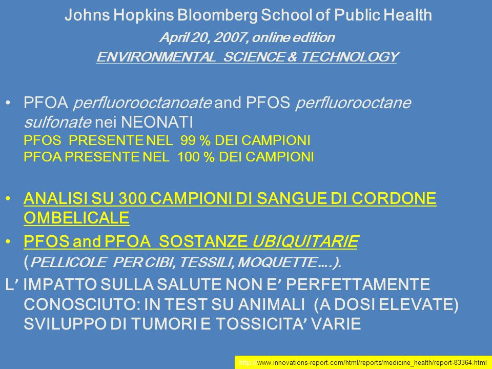 Johns Hopkins Bloomberg School of Public Health April 20, 2007, online edition ENVIRONMENTAL SCIENCE & TECHNOLOGY PFOA perfluorooctanoate and PFOS per