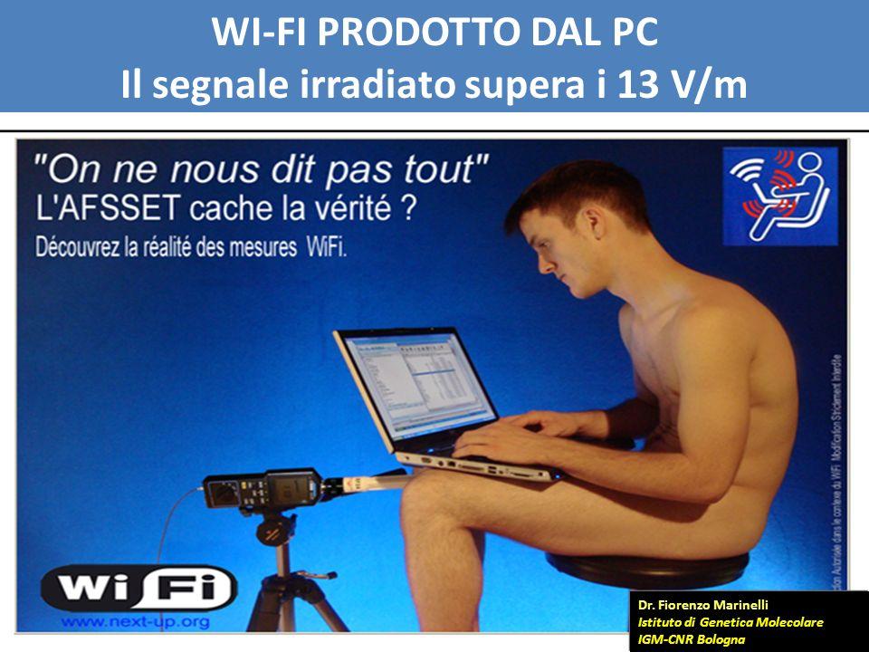 WI-FI PRODOTTO DAL PC Il segnale irradiato supera i 13 V/m Dr.