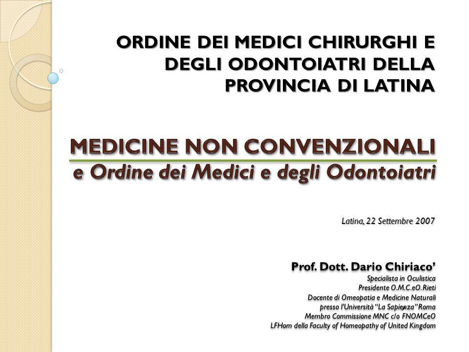 ORDINE DEI MEDICI CHIRURGHI E DEGLI ODONTOIATRI DELLA PROVINCIA DI LATINA Latina, 22 Settembre 2007