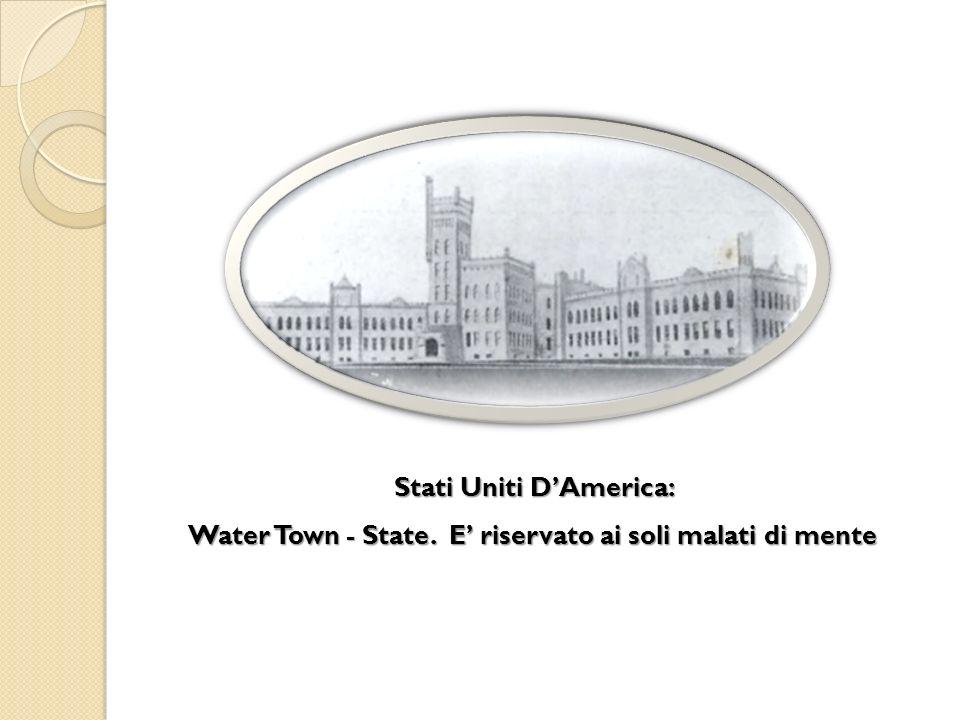 Stati Uniti DAmerica: Water Town - State. E riservato ai soli malati di mente