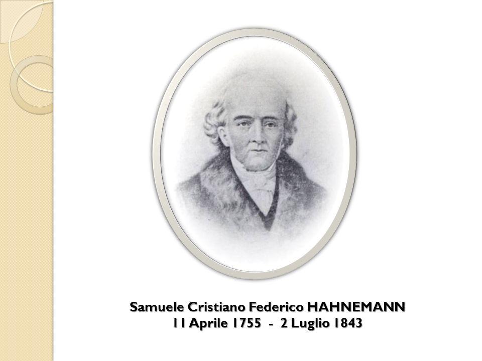 Samuele Cristiano Federico HAHNEMANN 11 Aprile 1755 - 2 Luglio 1843
