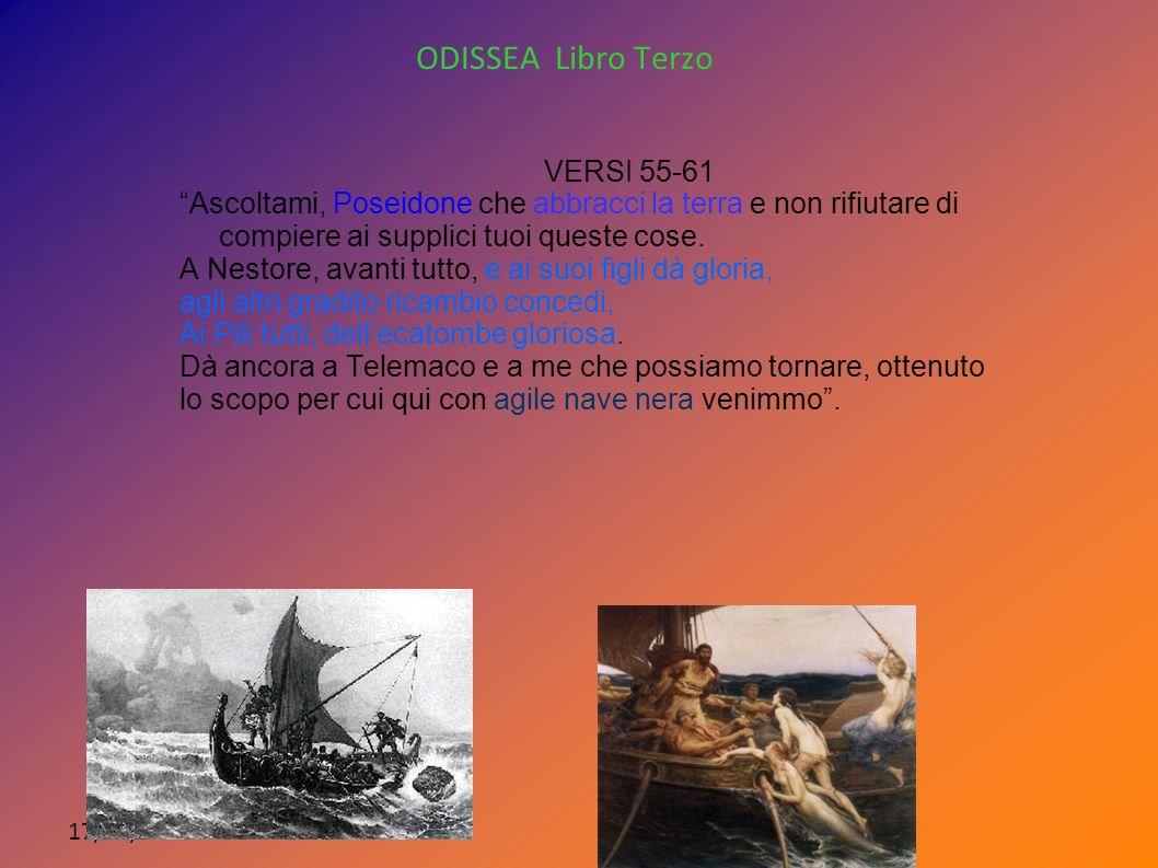 17/05/11 ODISSEA Libro Terzo VERSI 55-61 Ascoltami, Poseidone che abbracci la terra e non rifiutare di compiere ai supplici tuoi queste cose. A Nestor