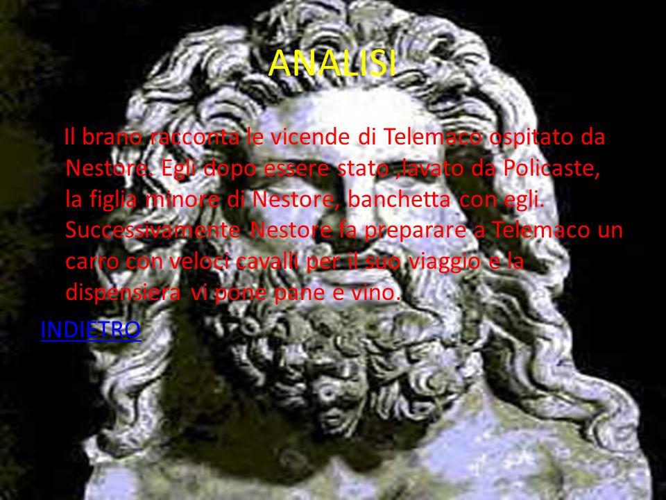 ANALISI Il brano racconta le vicende di Telemaco ospitato da Nestore.
