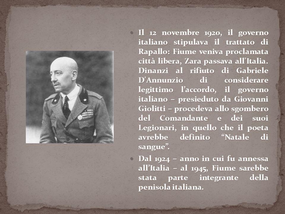 Il 12 novembre 1920, il governo italiano stipulava il trattato di Rapallo: Fiume veniva proclamata città libera, Zara passava all'Italia. Dinanzi al r