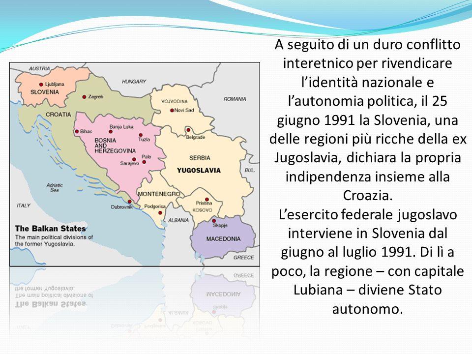 A seguito di un duro conflitto interetnico per rivendicare lidentità nazionale e lautonomia politica, il 25 giugno 1991 la Slovenia, una delle regioni