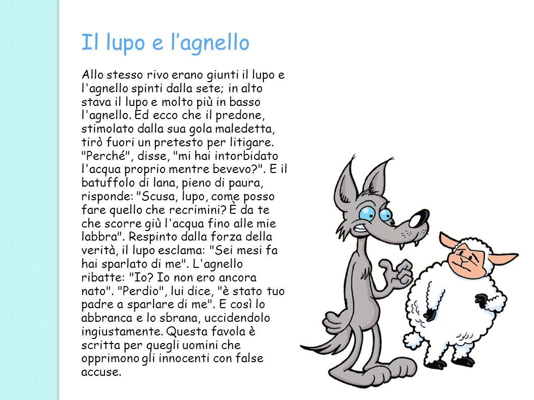 Analisi del testo Argomento: Un agnello si imbatte in un lupo affamato,che cerca ogni pretesto per mangiarlo.