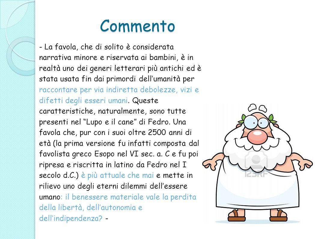Commento - La favola, che di solito è considerata narrativa minore e riservata ai bambini, è in realtà uno dei generi letterari più antichi ed è stata