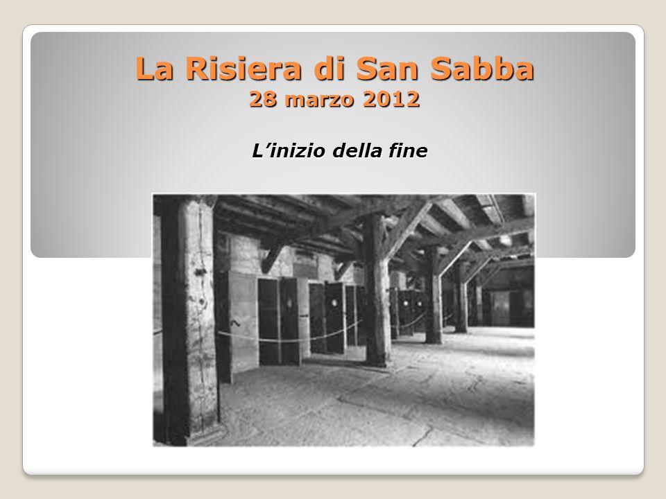 La Risiera di San Sabba 28 marzo 2012 Linizio della fine