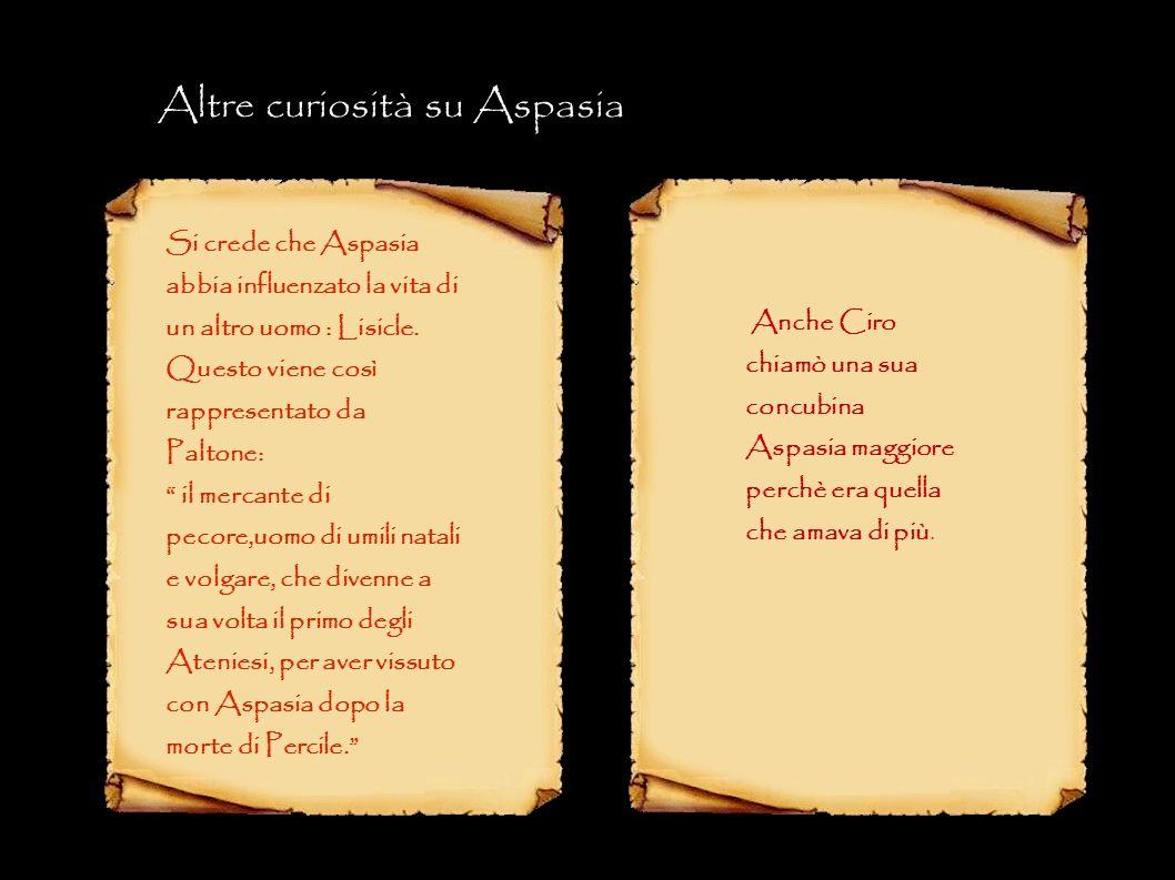 Si crede che Aspasia abbia influenzato la vita di un altro uomo : Lisicle. Questo viene così rappresentato da Paltone: il mercante di pecore,uomo di u