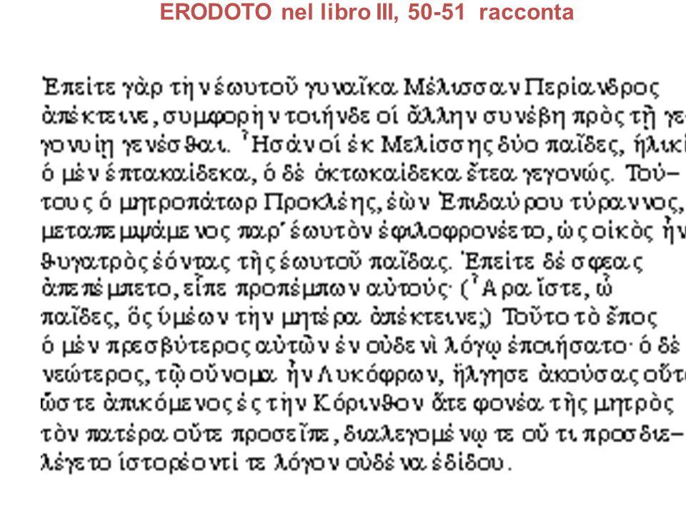 Traduzione Dopoché Periandro uccise sua moglie, gli accadde che si venne a verificare unaltra disgrazia oltre a quella già avvenuta.