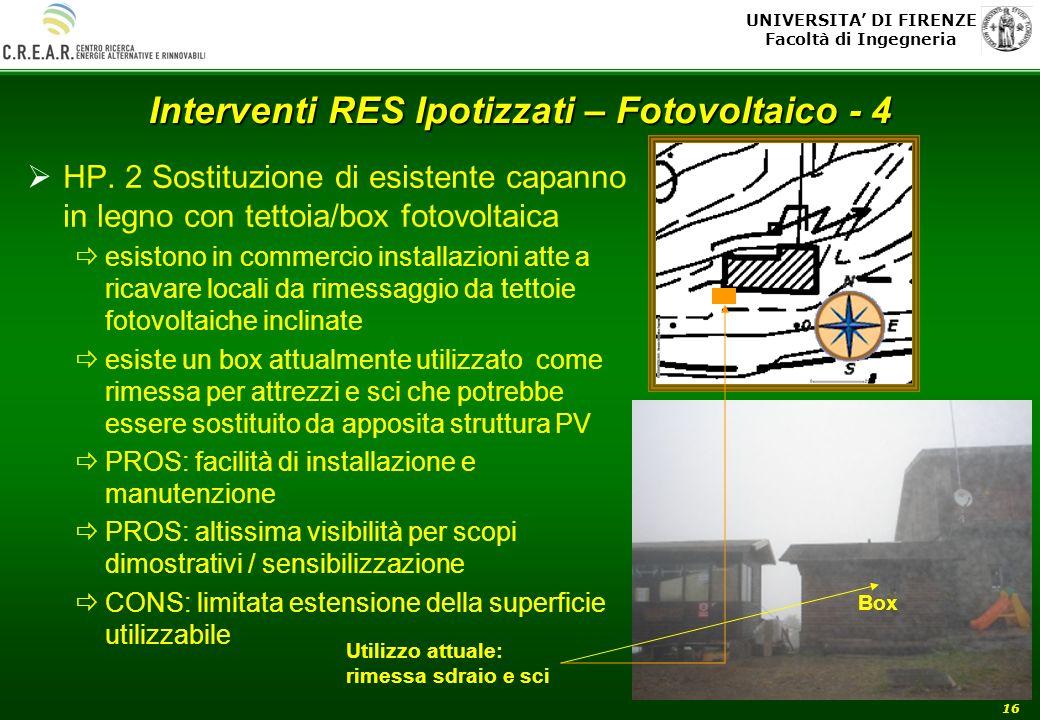UNIVERSITA DI FIRENZE Facoltà di Ingegneria 16 Interventi RES Ipotizzati – Fotovoltaico - 4 HP. 2 Sostituzione di esistente capanno in legno con tetto
