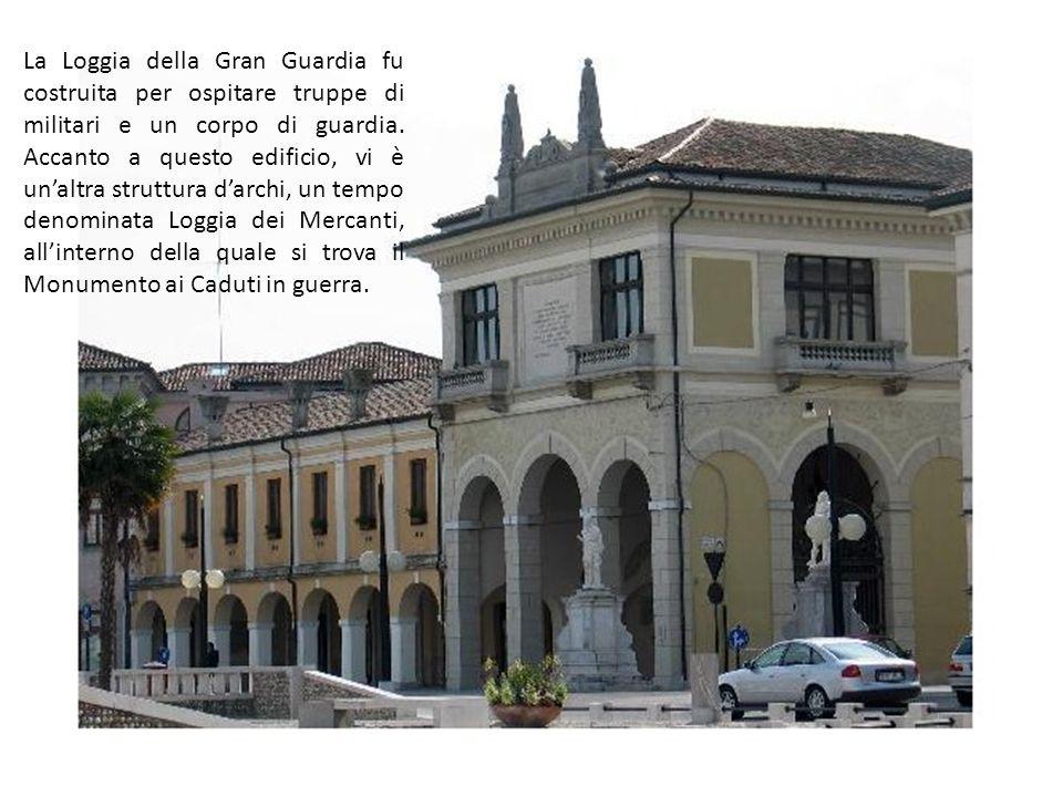 La Loggia della Gran Guardia fu costruita per ospitare truppe di militari e un corpo di guardia.