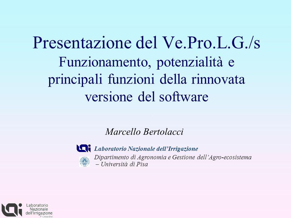 Presentazione del Ve.Pro.L.G./s Funzionamento, potenzialità e principali funzioni della rinnovata versione del software Marcello Bertolacci Laboratori