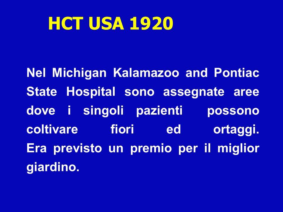 Nel Michigan Kalamazoo and Pontiac State Hospital sono assegnate aree dove i singoli pazienti possono coltivare fiori ed ortaggi. Era previsto un prem