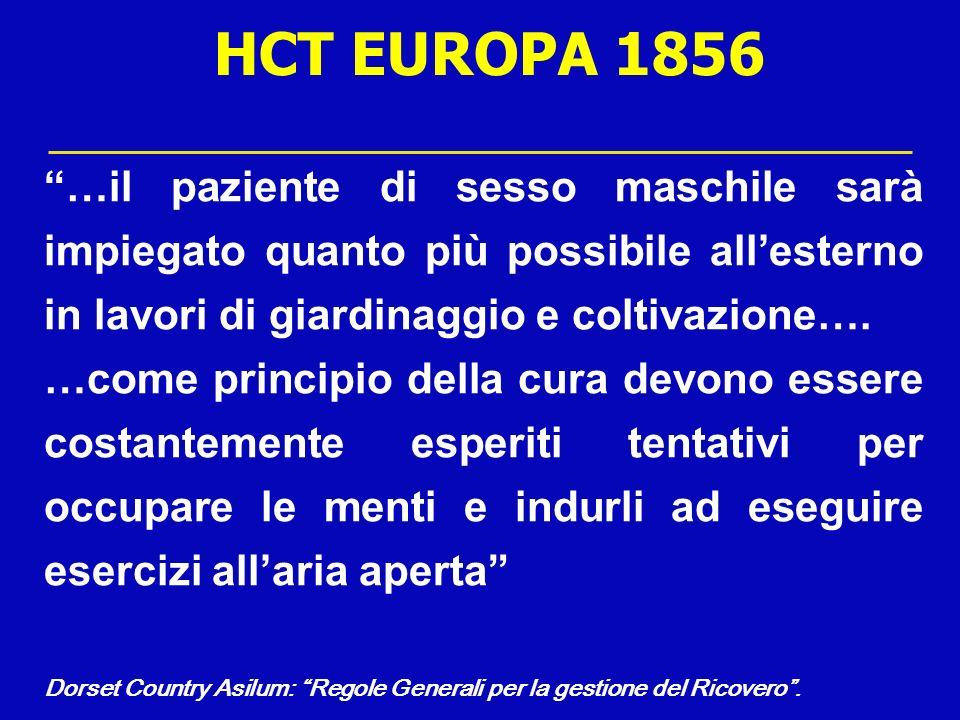 HCT EUROPA 1856 …il paziente di sesso maschile sarà impiegato quanto più possibile allesterno in lavori di giardinaggio e coltivazione…. …come princip