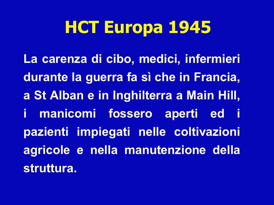 HCT Europa 1945 La carenza di cibo, medici, infermieri durante la guerra fa sì che in Francia, a St Alban e in Inghilterra a Main Hill, i manicomi fos