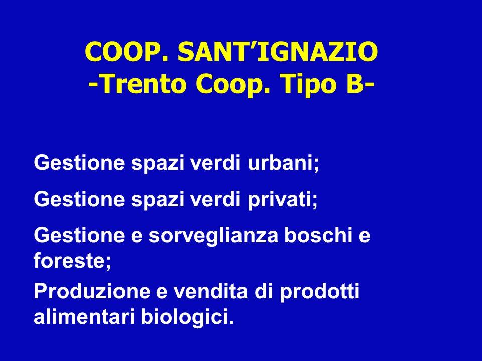 COOP. SANTIGNAZIO -Trento Coop. Tipo B- Gestione spazi verdi urbani; Gestione spazi verdi privati; Gestione e sorveglianza boschi e foreste; Produzion