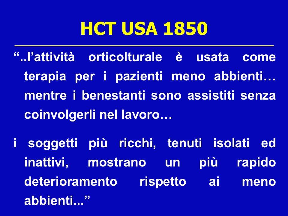 HCT USA 1850..lattività orticolturale è usata come terapia per i pazienti meno abbienti… mentre i benestanti sono assistiti senza coinvolgerli nel lav