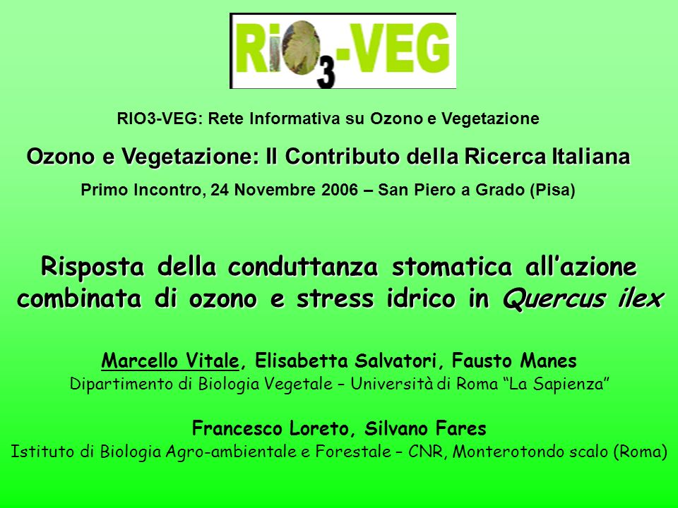 Risposta della conduttanza stomatica allazione combinata di ozono e stress idrico in Quercus ilex Marcello Vitale, Elisabetta Salvatori, Fausto Manes