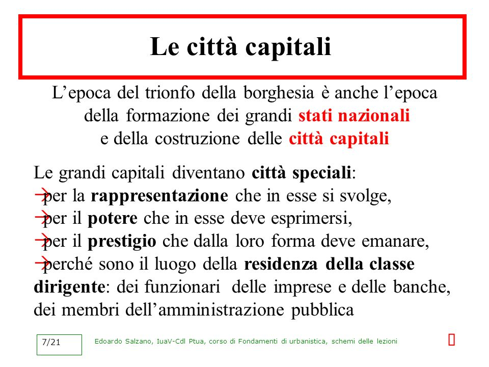 Edoardo Salzano, IuaV-Cdl Ptua, corso di Fondamenti di urbanistica, schemi delle lezioni 7/21 Le città capitali Lepoca del trionfo della borghesia è a