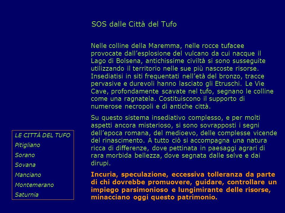 Pitigliano, Sorano, Sovana Il cuore dellarea del tufo sono i tre centri antichi di Pitigliano, Sorano, Sovana.