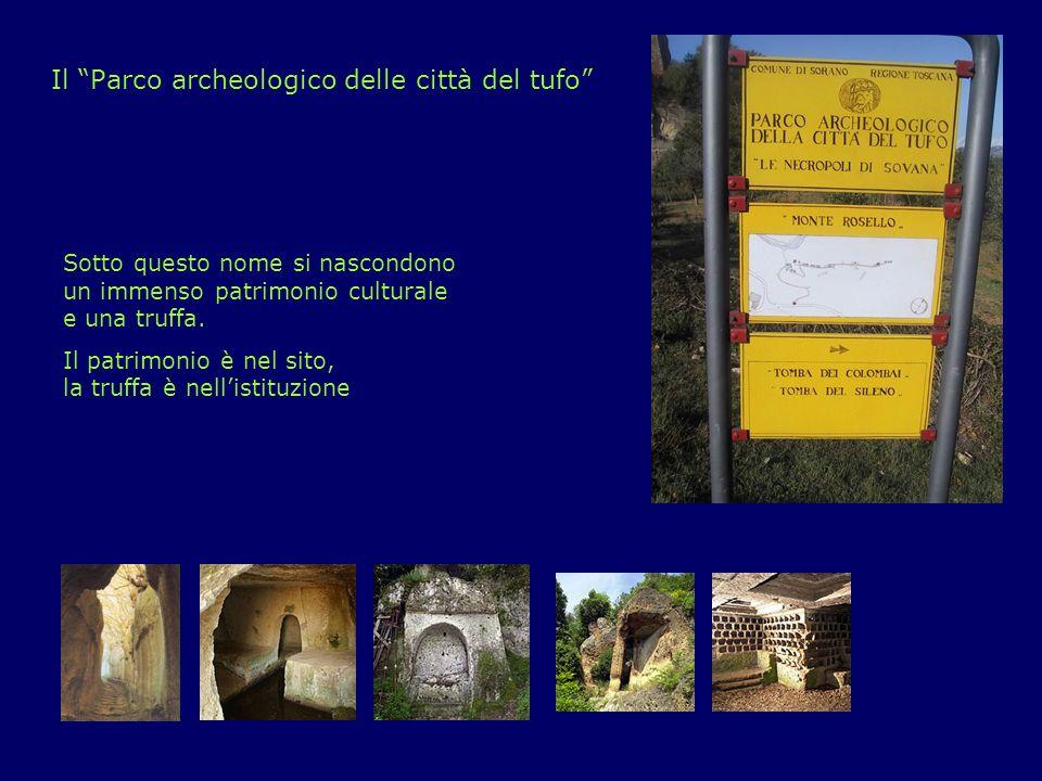 Il Parco archeologico delle città del tufo Sotto questo nome si nascondono un immenso patrimonio culturale e una truffa.