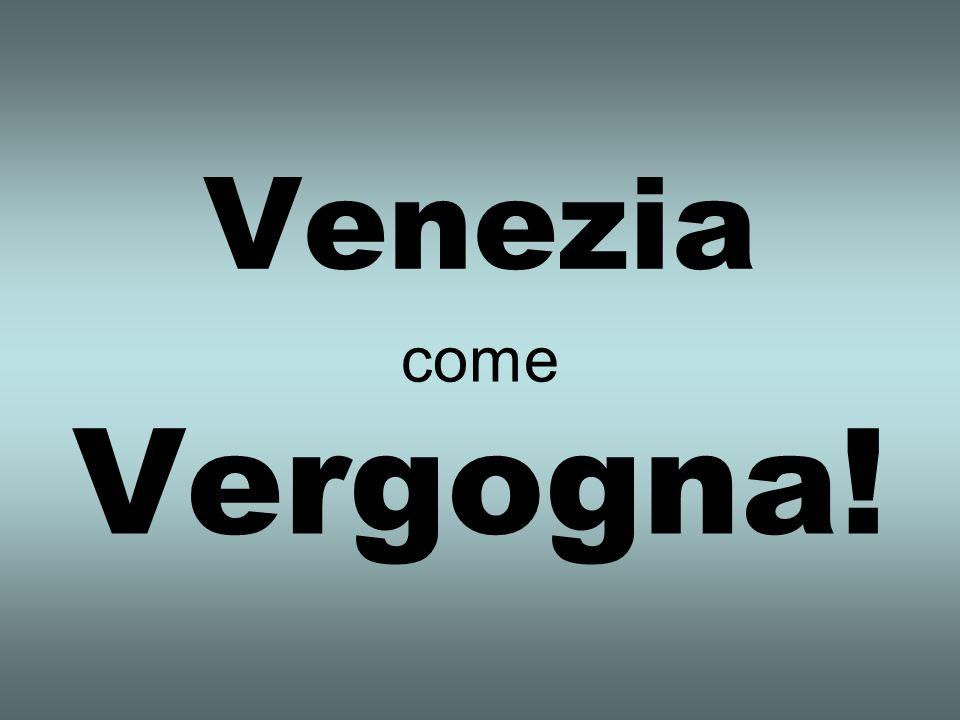 Venezia come Vergogna!