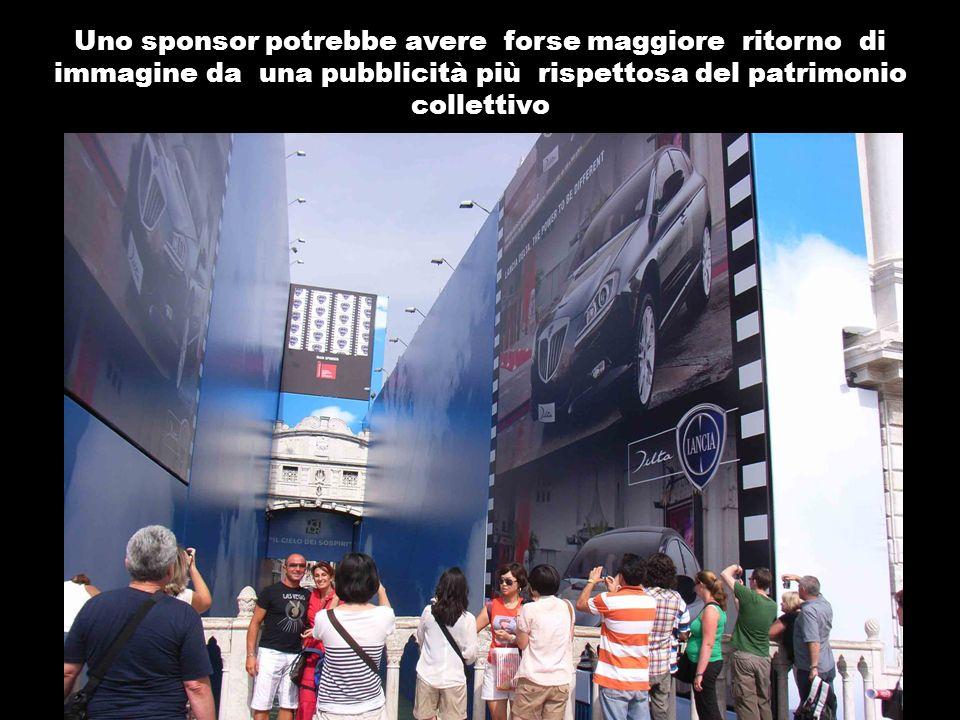 Uno sponsor potrebbe avere forse maggiore ritorno di immagine da una pubblicità più rispettosa del patrimonio collettivo