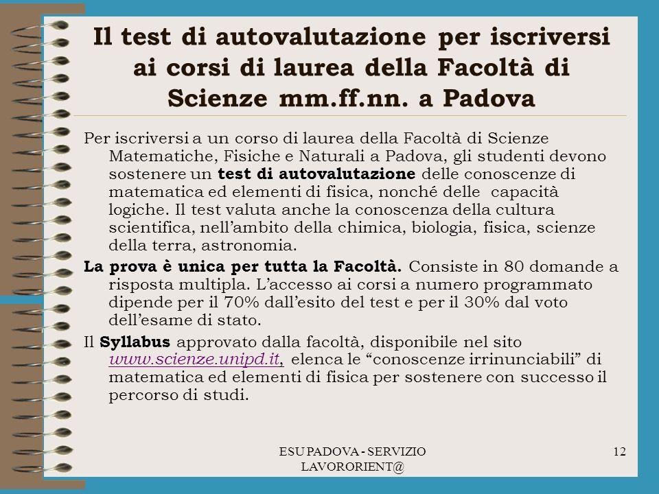 ESU PADOVA - SERVIZIO LAVORORIENT@ 12 Il test di autovalutazione per iscriversi ai corsi di laurea della Facoltà di Scienze mm.ff.nn.